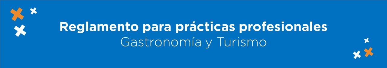 Reglamento de prácticas profesionales gastronomía y turismo UNITEC